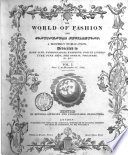 The World of fashion and continental feuilletons  afterw   The Ladies  monthly magazine  The World of fashion  afterw   Le Monde   l  gant  or The World of fashion