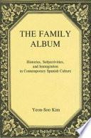 The Family Album The Family Album In Contemporary Spanish Culture Through