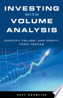 Investing with Volume Analysis  Identify  Follow  and Profit from Trends
