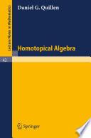 Homotopical Algebra