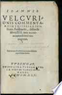 Ioannis Velcvrionis Commentarii In Vniversam Physicam Aristotelis
