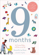 9 Months  A Step by Step Family Guide to Waiting for Baby