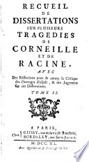 Recueil de dissertations sur plusieurs trag  dies de Corneille et de Racine