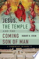 Jesus, The Temple And The Coming Son Of Man : 13, the so-called little apocalypse. was jesus speaking...