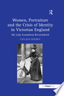 Women  Portraiture and the Crisis of Identity in Victorian England