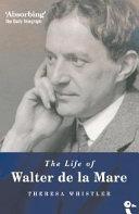 The Life of Walter de la Mare