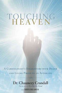 Touching Heaven : about god, suffering, life on earth,...