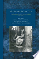Selling Sex in the City: A Global History of Prostitution, 1600s-2000s