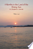 11 Months in the Land of the Rising Sun: A Student's Journal