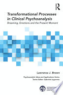 Transformational Processes In Clinical Psychoanalysis