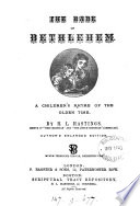 The babe of Bethlehem  a children s rhyme  Author s enlarged ed