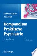 Kompendium Praktische Psychiatrie