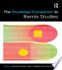 The Routledge Companion To Remix Studies : key authors and artists who are...