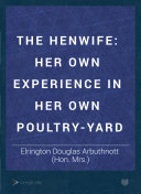 download ebook the henwife: her own experience in her own poultry-yard pdf epub