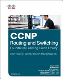 CCNP Routing and Switching Foundation Learning Guide Library