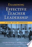 Examining Effective Teacher Leadership