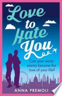 Love to Hate You by Anna Premoli