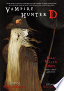 Vampire Hunter D Volume 12  Pale Fallen Angel Parts 3   4