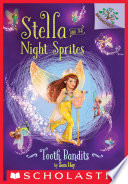 Tooth Bandits  A Branches Book  Stella and the Night Sprites  2