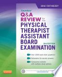 Saunders Q a Review for the Physical Therapist Assistant Board Examination