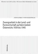 Zwangsarbeit in der Land- und Forstwirtschaft auf dem Gebiet Osterreichs 1939-1945