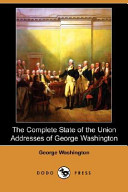 The Complete State of the Union Addresses of George Washington