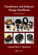 Transformer and Inductor Design Handbook  Fourth Edition