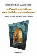 La Cr Ation Artistique Sous L Oeil Des Neurosciences