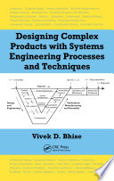 Designing Complex Products With Systems Engineering Processes And Techniques : have many components with intricate...