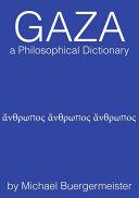 Gaza a Philosophical Dictionary