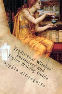 Traditional Witches  Formulary and Potion Making Guide