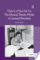 There S A Place For Us The Musical Theatre Works Of Leonard Bernstein