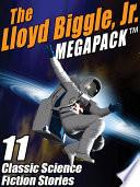 The Lloyd Biggle  Jr  MEGAPACK