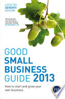 Good Small Business Guide 2013, 7th Edition Small Business Guide 2013 Is Packed With