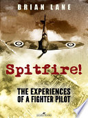 Spitfire   The Experiences of a Battle of Britain Fighter Pilot