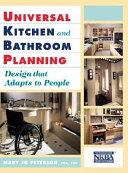 The National Kitchen Bath Association Presents Universal Kitchen Bathroom Planning