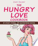 The Hungry Love Cookbook