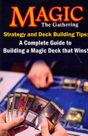Magic the Gathering Strategy and Deck Building Tips