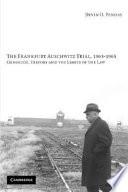 The Frankfurt Auschwitz Trial  1963 1965