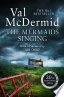 The Mermaids Singing  Tony Hill and Carol Jordan  Book 1