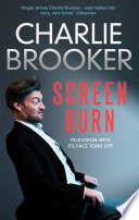Charlie Brooker S Screen Burn
