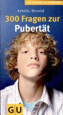 300 Fragen zur Pubert  t