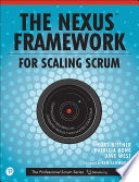 The Nexus Framework for Scaling Scrum Continuously Delivering an Integrated Product with Multiple Scrum Teams