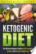 Diet Ketogenic A Guide To The Ketogenic Diet