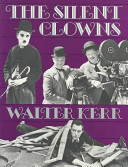 The Silent Clowns Achievements Of The Great And Lesser Masters