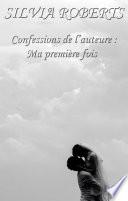 Confessions de l'auteure : Ma première fois