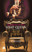Kingdom of the Soap Queen  The Story of Balaji Telefilms