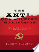 The Anti Communist Manifestos  Four Books That Shaped the Cold War