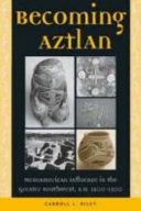 Becoming Aztlan