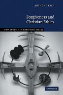 Forgiveness and Christian Ethics